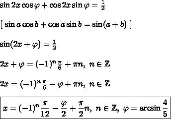 \sin 2x \cos \varphi  + \cos 2x \sin \varphi = \frac{1}{2}\\\\\left[ \ \sin a \cos b + \cos a \sin b = \sin(a + b)\ \right]\\\\\sin(2x + \varphi) = \frac{1}{2}\\\\2x + \varphi = (-1)^n\frac{\pi}{6} + \pi n, \ n \in \mathbb{Z}\\\\2x = (-1)^n\frac{\pi}{6} - \varphi + \pi n, \ n \in \mathbb{Z}\\\\\boxed{x = (-1)^n\frac{\pi}{12} - \frac{\varphi}{2} + \frac{\pi}{2} n, \ n \in \mathbb{Z}, \ \varphi = \arcsin\frac {4}{5}}