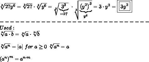 \sqrt[3]{27y^6}=\sqrt[3]{27}\cdot\sqrt[3]{y^6}=\sqrt[3]{\underbrace{{3^3}}_{=27}}\ \cdot\sqrt[3]{\underbrace{\left(y^2\right)^3}_{y^6}}=3\cdot y^2=\boxed{\boxed{3y^2}}\\-----------------------------\\Used:\\\sqrt[n]{a\cdot b}=\sqrt[n]a\cdot\sqrt[n]b\\\\\sqrt[n]{a^n}= a \ for\ a\geq0\ \sqrt[n]{a^n}=a\\\\\left(a^n\right)^m=a^{n\cdot m}
