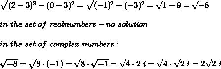 \sqrt{(2-3)^2-(0-3)^2}=\sqrt{(-1)^2-(-3)^2}=\sqrt{1-9}=\sqrt{-8}\\\\in\ the\ set\ of\ real numbers-no\ solution\\\\in\ the\ set\ of\ complex\ numbers:\\\\\sqrt{-8}=\sqrt{8\cdot(-1)}=\sqrt8\cdot\sqrt{-1}=\sqrt{4\cdot2}\ i=\sqrt4\cdot\sqrt2\ i=2\sqrt2\ i