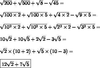 \sqrt{200} + \sqrt{500} + \sqrt{8} - \sqrt{45} = \\\\ \sqrt{100 \times 2} + \sqrt{100 \times 5} + \sqrt{4 \times 2} - \sqrt{9 \times 5} = \\\\ \sqrt{10^2 \times 2} + \sqrt{10^2 \times 5} + \sqrt{2^2 \times 2} - \sqrt{3^2 \times 5} = \\\\ 10\sqrt{2} + 10\sqrt{5} + 2\sqrt{2} - 3\sqrt{5} = \\\\ \sqrt{2} \times (10 + 2) + \sqrt{5} \times (10 - 3) = \\\\ \boxed{12\sqrt{2} + 7\sqrt{5}}