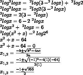 ^2log^2logx=\ ^2log(3-^2logx)+\ ^2log2\\^2log^2logx=\ ^2log2(3-^2logx)\\^2logx=2(3-\ ^2logx)\\^2logx=6-2\ ^2logx\\^2logx^2+\ ^2logx=6\\^2log(x^2+x)=^2log2^6\\x^2+x=64\\x^2+x-64=0\\x_{1,2}=\frac{-b\underline{+}\sqrt{b^2-4ac}}{2a}\\x_{1,2}=\frac{-1\underline{+}\sqrt{(-1)^2-4(1)(-64)}}{2(1)}\\x_{1,2}=\frac{-1\underline{+}\sqrt{255}}{2}}\\