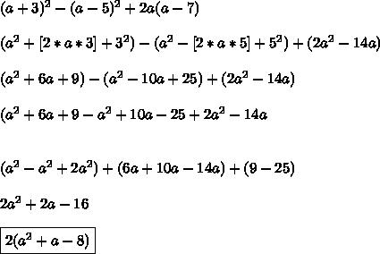 (a+3)^2- (a - 5)^2 + 2a( a - 7 )\\\\(a^2+[2*a*3]+3^2) -(a^2-[2*a*5]+5^2)+(2a^2-14a)\\\\(a^2+6a+9)-(a^2-10a+25)+(2a^2-14a)\\\\(a^2+6a+9-a^2+10a-25+2a^2-14a\\\\\\(a^2-a^2+2a^2)+(6a+10a-14a)+(9-25)\\\\2a^2+2a-16\\\\\boxed{2(a^2+a-8)}