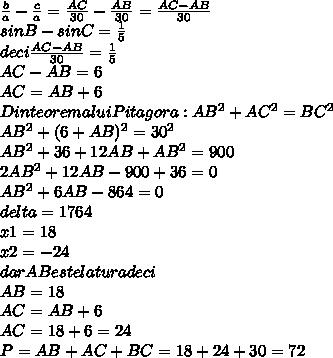 \frac{b}{a} - \frac{c}{a} = \frac{AC}{30}- \frac{AB}{30}= \frac{AC-AB}{30} \\ sin B-sin C= \frac{1}{5} \\ deci \frac{AC-AB}{30} = \frac{1}{5} \\ AC-AB=6 \\ AC=AB+6 \\ Din teorema lui Pitagora : AB^{2} + AC^{2} = BC^{2} \\AB^{2} + (6+AB)^{2} = 30^{2} \\ AB^{2} +36+12 AB+ AB^{2}=900 \\ 2AB^{2} +12 AB -900+36=0 \\ AB^{2} +6AB-864=0 \\ delta =1764 \\ x1=18 \\ x2=-24 \\ dar AB este latura deci \\ AB=18 \\ AC=AB+6 \\ AC=18+6=24 \\ P=AB +AC+BC=18+24+30=72