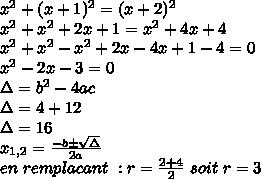 x^{2} +(x+1) ^{2} =(x+2)^{2}\\ x^{2} + x^{2} +2x+1= x^{2} +4x+4\\ x^{2} + x^{2} - x^{2} +2x-4x+1-4=0\\ x^{2} -2x-3=0\\ \Delta=b^{2}-4ac\\ \Delta=4+12\\ \Delta=16\\ x_{1,2} = \frac{- b \pm \sqrt{\Delta}}{2a} \\ en\ remplacant\ : r= \frac {2+4}{2}\ soit\ r=3