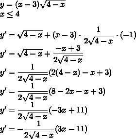 y=(x-3) \sqrt{4-x}\\x\leq4\\\\y'=\sqrt{4-x}+(x-3)\cdot\dfrac{1}{2\sqrt{4-x}}\cdot(-1)\\y'=\sqrt{4-x}+\dfrac{-x+3}{2\sqrt{4-x}}\\y'=\dfrac{1}{2\sqrt{4-x}}(2(4-x)-x+3)\\y'=\dfrac{1}{2\sqrt{4-x}}(8-2x-x+3)\\y'=\dfrac{1}{2\sqrt{4-x}}(-3x+11)\\y'=-\dfrac{1}{2\sqrt{4-x}}(3x-11)