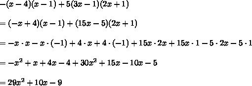 -(x-4)(x-1)+5(3x-1)(2x+1)\\\\=(-x+4)(x-1)+(15x-5)(2x+1)\\\\=-x\cdot x-x\cdot(-1)+4\cdot x+4\cdot(-1)+15x\cdot2x+15x\cdot1-5\cdot2x-5\cdot1\\\\=-x^2+x+4x-4+30x^2+15x-10x-5\\\\=29x^2+10x-9