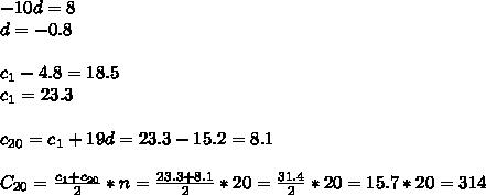 -10d=8\\d=-0.8\\\\c _{1} -4.8=18.5 \\ c _{1} =23.3 \\  \\ c _{20} =c _{1} +19d= 23.3-15.2=8.1 \\  \\ C _{20} = \frac{ c_{1} + c_{20} }{2}*n= \frac{23.3+8.1}{2} *20= \frac{31.4}{2} *20=15.7*20=314