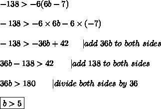 -138 > -6(6b-7)\\\\-138 > -6\times6b-6\times(-7)\\\\-138 > -36b+42\ \ \ \ \ |add\ 36b\ to\ both\ sides\\\\36b-138 > 42\ \ \ \ \ \ |add\ 138\ to\ both\ sides\\\\36b > 180\ \ \ \ \ \ |divide\ both\ sides\ by\ 36\\\\\boxed{b > 5}