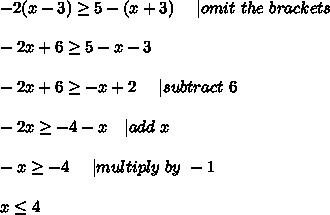 -2(x-3) \geq 5-(x+3)\ \ \ \ | omit\ the\ brackets\\\\-2x+6 \geq 5-x-3\\\\-2x+6 \geq -x+2\ \ \ \ | subtract\ 6\\\\-2x \geq -4-x\ \ \ | add \ x\\\\\-x \geq -4\ \ \ \ | multiply\ by\ -1\\\\x \leq 4