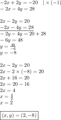 -2x+2y=-20 \ \ \  \times (-1) \\-2x-4y=28 \\ \\2x-2y=20 \\\underline{-2x-4y=28} \\-2y-4y=20+28 \\-6y=48 \\y=\frac{48}{-6} \\y=-8 \\ \\2x-2y=20 \\2x-2 \times (-8)=20 \\2x+16=20 \\2x=20-16 \\2x=4 \\x=\frac{4}{2} \\x=2 \\ \\\boxed{(x,y)=(2,-8)}