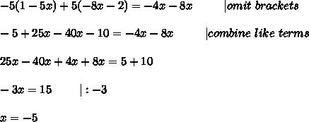 -5(1-5x)+5(-8x-2)=-4x-8x\ \ \ \ \ \ \ \ |omit\ brackets\\-5+25x-40x-10=-4x-8x\ \ \ \ \ \ \ \ |combine\ like\ terms\\25x-40x+4x+8x=5+10\\-3x=15\ \ \ \ \ \ \ |:-3\\x=-5