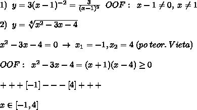 1)\; \; y=3(x-1)^{-2}=\frac{3}{(x-1)^2}\; \; OOF:\; \; x-1\ne 0,\; x\ne 1\\\\2)\; \; y=\sqrt[4]{x^2-3x-4}\\\\x^2-3x-4=0\; \to \; x_1=-1,x_2=4\; (po\; teor.\; Vieta)\\\\OOF:\; \; x^2-3x-4=(x+1)(x-4) \geq 0\\\\+ + + [-1]- - - [4]+ + + \\\\x\in[-1,4]