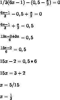 1/3(6x-1) - (0,5 - \frac{x}{2}) = 0 \\\\ \frac{6x-1}{3}-0,5+\frac{x}{2}=0 \\\\\frac{6x-1}{3}+\frac{x}{2}=0,5 \\\\ \frac{12x-2+3x}{6}=0,5 \\\\ \frac{15x-2}{6}=0,5\\\\15x-2=0,5*6 \\\\ 15x=3+2\\\\x=5/15\\\\x= \frac{1}{3}