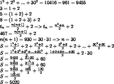 1^2+2^2+...+30^2=10416-961=9455\\3=1+2\\5=(1+2)+2\\8=(1+2+3)+2\\t_n= \frac{n(n+1)}{2} +2=>t_n= \frac{n^2+n}{2} +2\\467=\frac{n(n+1)}{2} +2\\n(n+1)=930=30\cdot 31=>n=30\\S=\frac{1^2+1}{2} +2+\frac{2^2+2}{2} +2+\frac{3^2+3}{2} +2+...+\frac{30^2+30}{2} +2\\S= \frac{1^2+2^2+3^2+...+30^2}{2} + \frac{1+2+3+...+30}{2} +2\cdot 30\\S= \frac{9455}{2} + \frac{31\cdot 30}{4} +60\\S= \frac{9455}{2} + \frac{31\cdot 15}{2} +60\\S= \frac{9455}{2} + \frac{465}{2} +\frac{120}{2}\\S= \frac{10040}{2} \\S=5020