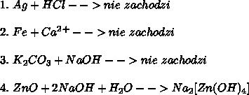 1.\ Ag+HCl-->nie\ zachodzi\\ \\ 2.\ Fe+Ca^2^+-->nie\ zachodzi\\ \\ 3.\ K_2CO_3+NaOH-->nie\ zachodzi\\ \\ 4.\ ZnO+2NaOH+H_2O-->Na_2[Zn(OH)_4]