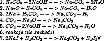 1.\ H_2CO_3+2NaOH-->Na_2CO_3+2H_2O\\ 2.\ Na_2O+H_2CO_3-->Na_2CO_3+H_2O\\ 3.\ 2Na+H_2CO_3-->Na_2CO_3+H_2\\ 4.\ CO_2+Na_2O-->Na_2CO_3\\ 5.\ CO_2+2NaOH-->Na_2CO_3+H_2O\\ 6.\ reakcja\ nie\ zachodzi\\ 7.\ 2NaI+HgCO_3-->Na_2CO_3+HgI_2\forall