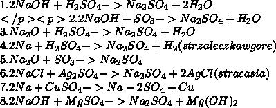 1. 2NaOH + H_{2}SO_{4} -> Na_{2}SO_{4} +2 H_{2}O\\</p><p>2. 2NaOH + SO_{3} -> Na_{2}SO_{4} + H_{2}O\\3. Na_{2}O + H_{2}SO_{4} -> Na_{2}SO_{4} + H_{2}O\\4. 2Na + H_{2}SO_{4} -> Na_{2}SO_{4} + H_{2} (strzaleczka w gore)\\5. Na_{2}O + SO_{3} -> Na_{2}SO_{4}\\6. 2NaCl + Ag_{2}SO_{4} -> Na_{2}SO_{4} + 2AgCl (straca sia)\\7. 2Na + CuSO_{4} -> Na-{2}SO_{4} + Cu\\8. 2NaOH + MgSO_{4} -> Na_{2}SO_{4} + Mg(OH)_{2}