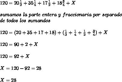 120=20\frac{1}{2}+35\frac{1}{4}+17\frac{1}{2}+18\frac{3}{4}+X\\ \\sumamos\ la\ parte\ entera\ y\ fraccionaria\ por\ separado\\ de\ todos\ los\ sumandos\\ \\120=(20+35+17+18)+(\frac{1}{2}+\frac{1}{4}+\frac{1}{2}+\frac{3}{4})+X\\ \\120=90+2+X\\ \\120=92+X\\ \\X=120-92=28\\ \\X=28