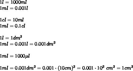 1l=1000ml\\1ml=0.001l\\\\1cl=10ml\\1ml=0.1cl\\\\1l=1dm^3\\1ml=0.001l=0.001dm^3\\\\1ml=1000\mu l\\\\1ml=0.001dm^3=0.001\cdot(10cm)^3=0.001\cdot10^3\ cm^3=1cm^3