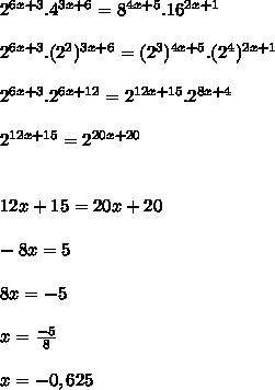 2^{6x+3}.4^{3x+6}=8^{4x+5}.16^{2x+1} \\  \\ 2^{6x+3}.(2^2)^{3x+6}=(2^3)^{4x+5}.(2^4)^{2x+1} \\  \\ 2^{6x+3}.2^{6x+12}=2^{12x+15}.2^{8x+4} \\  \\ 2^{12x+15}=2^{20x+20} \\  \\  \\ 12x+15=20x+20 \\  \\ -8x=5 \\  \\ 8x=-5 \\  \\ x= \frac{-5}{8} \\  \\ x=-0,625