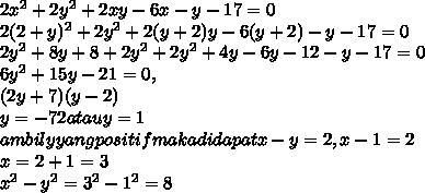 2 x^{2} +2 y^{2} +2xy-6x-y-17=0 \\ 2(2+y) ^2+2 y^{2} +2(y+2)y-6(y+2)-y-17=0 \\ 2 y^{2} +8y+8+2 y^{2} +2 y^{2} +4y-6y-12-y-17=0 \\ 6 y^{2} +15y-21=0, \\ (2y+7) (y-2) \\ y= -\fraac{7}{2} atau  y=1 \\ ambil y yang positif maka di dapat x-y=2,x-1=2 \\ x=2+1=3  \\  x^{2} - y^{2} =  3^{2} - 1^{2} =8