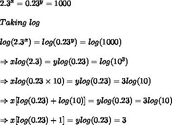2.3^x=0.23^y=1000\\ \\ Taking\ log\ \\ \\ log(2.3^x)=log(0.23^y)=log(1000)\\ \\ \Rightarrow xlog(2.3)=ylog(0.23)=log(10^3)\\ \\ \Rightarrow xlog(0.23 \times 10)=ylog(0.23)=3log(10)\ \\\\ \Rightarrow x[log(0.23)+log (10)]=ylog(0.23)=3log(10)\ \\\\ \Rightarrow x[log(0.23)+1]=ylog(0.23)=3