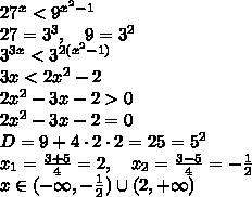 27^x<9^{x^2-1}\\27=3^3,\quad9=3^2\\3^{3x}<3^{2(x^2-1)}\\3x<2x^2-2\\2x^2-3x-2>0\\2x^2-3x-2=0\\D=9+4\cdot2\cdot2=25=5^2\\x_1=\frac{3+5}4=2,\quad x_2=\frac{3-5}4=-\frac12\\x\in(-\infty,-\frac12)\cup(2,+\infty)