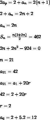 2a_p=2+a_n=2(n+1)\\\\2+a_n=2n+2\\\\a_n=2n\\\\S_n=\frac{n(2+2n)}{2}=462\\\\2n+2n^2-924=0\\\\n=21\\\\a_{21}=42\\\\a_{21}=a_1+20r\\\\42=2+20r\\\\r=2\\\\a_6=2+5.2=12