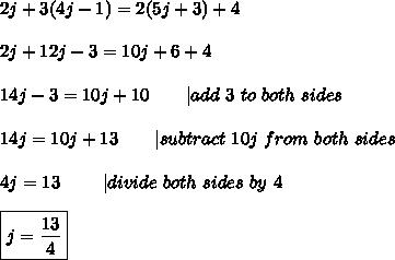 2j+3(4j-1)=2(5j+3)+4\\2j+12j-3=10j+6+4\\14j-3=10j+10\ \ \ \ \ \ |add\ 3\ to\ both\ sides\\14j=10j+13\ \ \ \ \ \ |subtract\ 10j\ from\ both\ sides\\4j=13\ \ \ \ \ \ \ |divide\ both\ sides\ by\ 4\\\boxed{j=\frac{13}{4}}