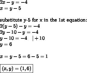 2x-y=-4 \x=y-5 \ \\hbox{substitute y-5 for x in the 1st equation:} \2(y-5)-y=-4 \2y-10-y=-4 \y-10=-4 \ \ \ |+10 \y=6 \ \x=y-5=6-5=1 \ \\boxed{(x,y)=(1,6)}