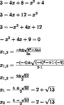 3 = 4x + 8 -x^2+4\\\\3 = 4x+ 12 - x^2\\\\3 = -x^2 + 4x + 12\\\\-x^2 + 4x + 9 = 0\\\\x_{1,2} = \frac{-b \pm \sqrt{b^2-4ac}}{2a}\\\\x_{1,2} = \frac{ -(-4) \pm \sqrt{ (-4)^2 -  4 \cdot 1 \cdot (-9)} }{ 2 \cdot 1 }\\\\x_{1,2} = \frac{ 4 \pm \sqrt{ 52 } }{ 2 }\\\\x_1 = \frac{ 4~+~\sqrt{ 52 } }{ 2 } = 2+\sqrt{13}\\\\x_2 = \frac{ 4~-~\sqrt{ 52 } }{ 2 } = 2-\sqrt{13}