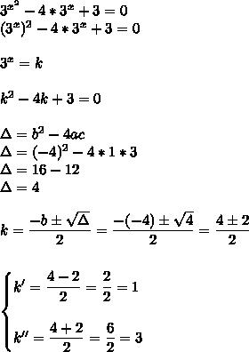 3^{ x^{2} }-4*3^{x}+3=0\\(3^x)^2-4*3^x+3=0\\\\3^x=k\\\\k^2-4k+3=0\\\\\Delta=b^2-4ac\\\Delta=(-4)^2-4*1*3\\\Delta=16-12\\\Delta=4\\\\k= \dfrac{-b\pm \sqrt{\Delta} }{2}= \dfrac{-(-4)\pm \sqrt{4} }{2}= \dfrac{4\pm2}{2}\\\\\\\begin{cases}k'= \dfrac{4-2}{2}= \dfrac{2}{2}=1\\\\k''= \dfrac{4+2}{2}= \dfrac{6}{2}=3    \end{cases}