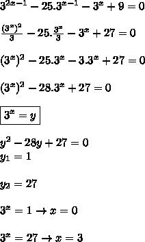 3^{2x-1}-25.3^{x-1}-3^x+9=0  \\\\\frac{(3^x)^2}{3}-25.\frac{3^x}{3}-3^x+27=0  \\\\(3^x)^2-25.3^x-3.3^x+27=0   \\\\(3^x)^2-28.3^x+27=0  \\\\\boxed{3^x=y}  \\\\y^2-28y+27=0  \\\y_1=1  \\\\y_2=27  \\\\3^x=1 \rightarrow x=0  \\\\3^x=27 \rightarrow x=3