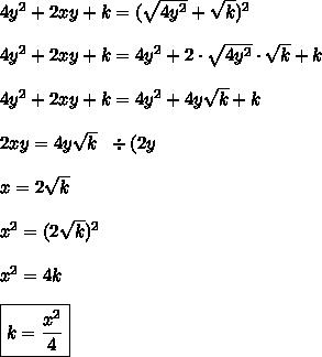 4y^2 + 2xy + k = (\sqrt{4y^2} + \sqrt{k})^2\\\\4y^2 + 2xy + k = 4y^2 + 2 \cdot \sqrt{4y^2} \cdot \sqrt{k} + k\\\\4y^2 + 2xy + k = 4y^2 + 4y\sqrt{k} + k\\\\2xy = 4y\sqrt{k} \;\; \div(2y \\\\ x = 2\sqrt{k}\\\\x^2 = (2\sqrt{k})^2\\\\x^2 = 4k\\\\\boxed{k = \frac{x^2}{4}}