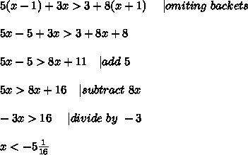 5(x-1)+3x>3+8(x+1)\ \ \  \ | omiting\ backets\\\\5x-5+3x>3+8x+8\\\\5x-5>8x+11\ \ \ | add\ 5\\\\5x>8x+16\ \ \  | subtract\ 8x\\\\-3x>16\ \ \ \ | divide\ by\ -3\\\\x<-5\frac{1}{16}