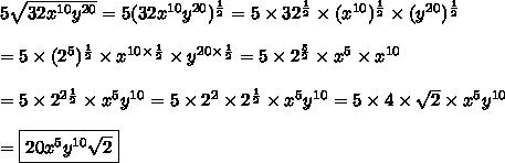 5\sqrt{32x^{10}y^{20}}=5(32x^{10}y^{20})^\frac{1}{2}=5\times32^\frac{1}{2}\times(x^{10})^\frac{1}{2}\times(y^{20})^\frac{1}{2}\\\\=5\times(2^5)^\frac{1}{2}\times x^{10\times\frac{1}{2}}\times y^{20\times\frac{1}{2}}=5\times2^\frac{5}{2}\times x^5\times x^{10}\\\\=5\times2^{2\frac{1}{2}}\times x^5y^{10}=5\times2^2\times2^\frac{1}{2}\times x^5y^{10}=5\times4\times\sqrt2\times x^5y^{10}\\\\=\boxed{20x^5y^{10}\sqrt2}