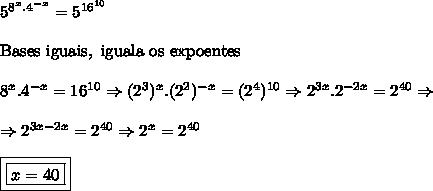 5^{8^x.4^{-x}}=5^{16^{10}} \\ \\ \mathrm{Bases \ iguais, \ iguala \ os \ expoentes}\\ \\ 8^x.4^{-x}=16^{10} \Rightarrow (2^3)^x.(2^2)^{-x}=(2^4)^{10}\Rightarrow 2^{3x}.2^{-2x}=2^{40}\Rightarrow \\ \\ \Rightarrow 2^{3x-2x}=2^{40}\Rightarrow 2^x=2^{40}\\ \\ \boxed{\boxed{x=40}}