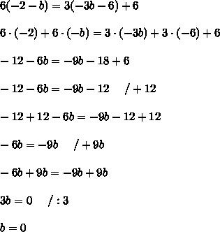 6(-2-b)=3(-3b-6)+6\\\\6\cdot(-2)+6\cdot(-b)=3\cdot(-3b)+3\cdot(-6)+6\\\\-12-6b=-9b-18+6\\\\-12-6b=-9b-12\ \ \ \ /+12\\\\-12+12-6b=-9b-12+12\\\\-6b=-9b\ \ \ \ /+9b\\\\-6b+9b=-9b+9b\\\\3b=0\ \ \ \ /:3\\\\b=0