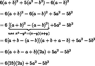 6(a+b)^2+5(a^2-b^2)-6(a-b)^2\\\\=6(a+b)^2-6(a-b)^2+5a^2-5b^2\\\\=6\underbrace{[(a+b)^2-(a-b)^2]}_{use\ x^2-y^2=(x-y)(x+y)}+5a^2-5b^2\\\\=6[a+b-(a-b)](a+b+a-b)+5a^2-5b^2\\\\=6(a+b-a+b)(2a)+5a^2-5b^2\\\\=6(2b)(2a)+5a^2-5b^2