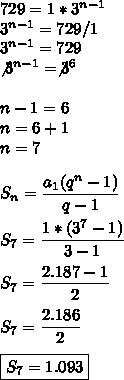 729=1*3^{n-1}\\3^{n-1}=729/1\\3^{n-1}=729\\\not3^{n-1}=\not3^6\\\\n-1=6\\n=6+1\\n=7\\\\S_n= \dfrac{a_1(q^n-1)}{q-1}\\\\S_{7}= \dfrac{1*(3^7-1)}{3-1}\\\\S_{7}= \dfrac{2.187-1}{2}\\\\S_{7}= \dfrac{2.186}{2}\\\\\boxed{S_{7}=1.093}