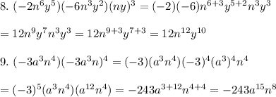 8.\ (-2n^6y^5)(-6n^3y^2)(ny)^3=(-2)(-6)n^{6+3}y^{5+2}n^3y^3\\\\=12n^9y^7n^3y^3=12n^{9+3}y^{7+3}=12n^{12}y^{10}\\\\9.\ (-3a^3n^4)(-3a^3n)^4=(-3)(a^3n^4)(-3)^4(a^3)^4n^4\\\\=(-3)^5(a^3n^4)(a^{12}n^4)=-243a^{3+12}n^{4+4}=-243a^{15}n^8