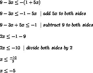 9 - 3x  \leq   -(1 + 5x)\\9 - 3x  \leq   - 1 - 5x \ \  | \ add\ 5x\ to\ both\ sides \\ 9 - 3x+5x  \leq   - 1  \ \ |\ subtract\ 9\ to\ both\ sides  \\2x\leq -1-9\\2x\leq -10\ \ | \ divide \ both \ sides\  by\  2\\x\leq \frac{-10  }{2}  \\x\leq -5