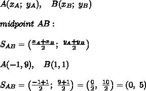 A(x_A;\ y_A), \ \ \ B(x_B;\ y_B)\\\\midpoint\ AB: \\ \\ S_{AB} =\left(\frac{x_A+x_B}{2};\ \frac{y_A+y_B}{2}\right)\\\\A(-1,9), \ \ \ B(1,1)\\\\S_{AB}=\left(\frac{-1+1}{2};\ \frac{9+1}{2}\right)=\left(\frac{0}{2},\ \frac{10}{2}\right)=(0, \ 5)
