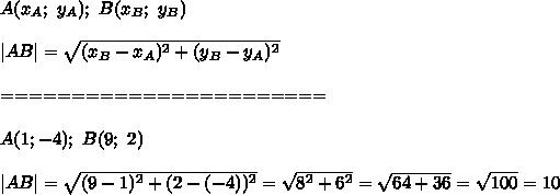 A(x_A;\ y_A);\ B(x_B;\ y_B)\\\\|AB|=\sqrt{(x_B-x_A)^2+(y_B-y_A)^2}\\\\=======================\\\\A(1;-4);\ B(9;\ 2)\\\\|AB|=\sqrt{(9-1)^2+(2-(-4))^2}=\sqrt{8^2+6^2}=\sqrt{64+36}=\sqrt{100}=10