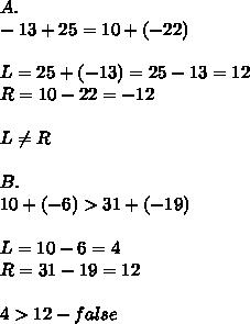 A.\\-13+25=10+(-22)\\\\L=25+(-13)=25-13=12\\R=10-22=-12\\\\L\neq R\\\\B.\\10+(-6) > 31+(-19)\\\\L=10-6=4\\R=31-19=12\\\\4 > 12-false