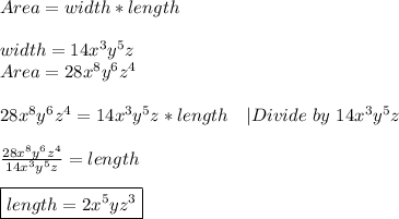 Area=width*length\\\\width=14x^3y^5z\\Area=28x^8y^6z^4\\\\28x^8y^6z^4=14x^3y^5z*length\ \ \ |Divide\ by\ 14x^3y^5z\\\\\frac{28x^8y^6z^4}{14x^3y^5z}=length\\\\\boxed{length=2x^5yz^3}