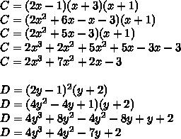 C = (2x-1)(x+3)(x+1)\\C= (2x^2+6x-x-3)(x+1)\\C=(2x^2+5x-3)(x+1)\\C = 2x^3+2x^2+5x^2+5x-3x-3\\C = 2x^3+7x^2+2x-3\\\\D = (2y-1)^2(y+2)\\D = (4y^2-4y+1)(y+2)\\D = 4y^3+8y^2-4y^2-8y+y+2\\D = 4y^3+4y^2-7y+2