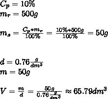 C_{p}=10\%\\ m_{r}=500g\\\\ m_{s}=\frac{C_{p}*m_{r}}{100\%}=\frac{10\%*500g}{100\%}=50g\\\\\\ d=0.76\frac{g}{dm^3}\\ m=50g\\\\ V=\frac{m}{d}=\frac{50g}{0.76\frac{g}{dm^3}}\approx65.79dm^3