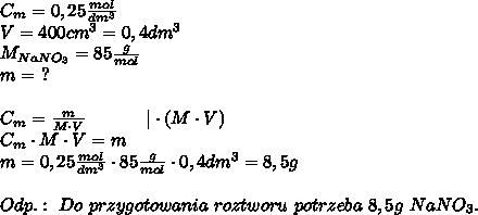 C_m = 0,25\frac{mol}{dm^3}\\ V = 400cm^3 = 0,4dm^3\\ M_{NaNO_{3}} = 85\frac{g}{mol}\\ m =\ ?\\ \\ C_m = \frac{m}{M \cdot V} \ \ \ \ \ \ \ \ \ \   \cdot (M \cdot V)\\ C_m \cdot M \cdot V = m\\ m = 0,25\frac{mol}{dm^3} \cdot 85\frac{g}{mol} \cdot 0,4dm^3 = 8,5g\\ \\ Odp.:\ Do\ przygotowania\ roztworu\ potrzeba\ 8,5g\ NaNO_3.