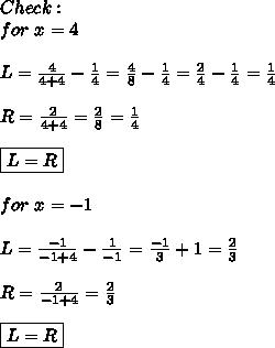 Check:\\for\ x=4\\\\L=\frac{4}{4+4}-\frac{1}{4}=\frac{4}{8}-\frac{1}{4}=\frac{2}{4}-\frac{1}{4}=\frac{1}{4}\\\\R=\frac{2}{4+4}=\frac{2}{8}=\frac{1}{4}\\\\\boxed{L=R}\\\\for\ x=-1\\\\L=\frac{-1}{-1+4}-\frac{1}{-1}=\frac{-1}{3}+1=\frac{2}{3}\\\\R=\frac{2}{-1+4}=\frac{2}{3}\\\\\boxed{L=R}